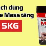 Chia se Cach dung Muscle Mass Gainer tang 15kg WheyShop